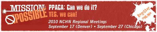 Register for the 2010 NCHN Regional Meeetings - PPACA: Can we do it? Yes, We can!