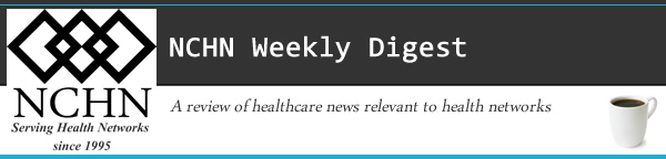 NCHN Healthcare News Digest